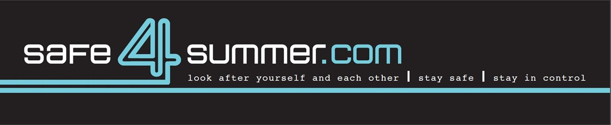 Safe4summer.com Look after yourself and each other, stay safe, stay in control